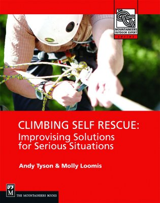 Climbing Self Rescue By Tyson, Andy/ Loomis, Molly