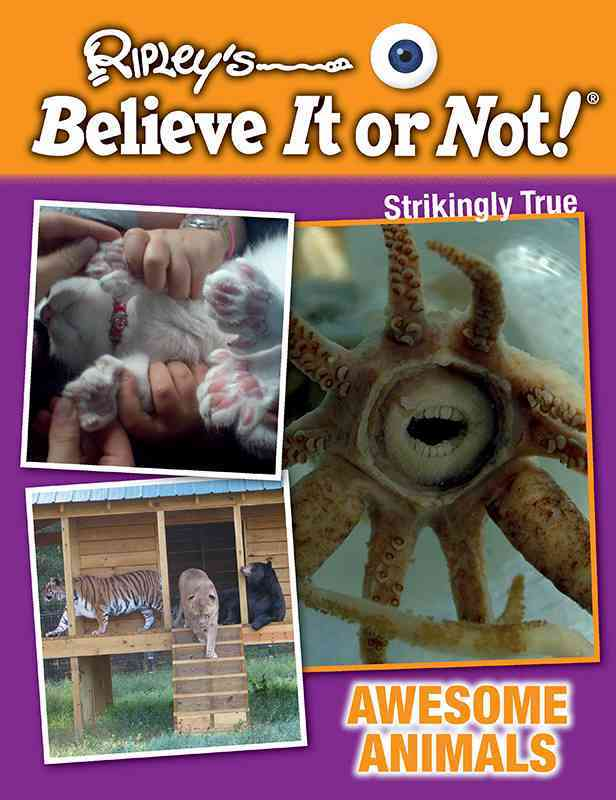 Awesome Animals By Ripley's Believe It or Not!